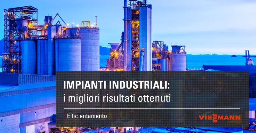 Impianti industriali: i migliori risultati ottenuti
